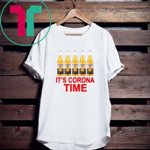 It's Corona time 2020 t-shirts